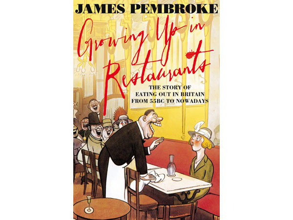 Growing Up in Restaurants by James Pembroke