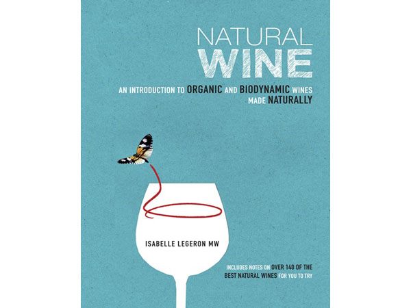 Natural Wine by Isabelle Legeron MW